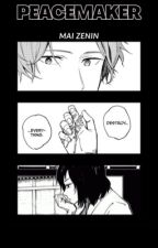 PEACEMAKER || MAI ZENIN. by halfghoul