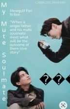 My Mute Soulmate  Mewgulf  by I_NEED_TGT_THAILAND