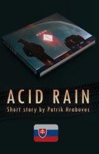 🈯 Acid Rain (Kyslý dážď - mrazivá jednodielovka) od pator159