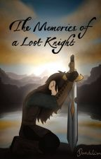 Book one: The Memories of a Lost Knight by Dandelion_is_typing