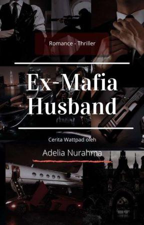Ex-Mafia Husband by AdeliaaNR