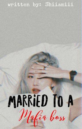Married to a Mafia Boss  by Shiiamiii