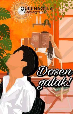 DOSEN, GALAK! by Queenagela