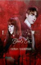 Vampire Series:The Vampire's wife(On going) by Lisasy_123