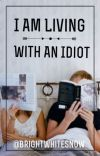 I Am Living With an Idiot cover