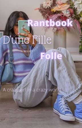 Rantbook d'une fille folle by _SarahSerpentard_