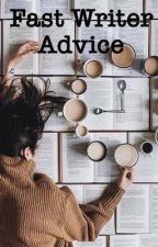 Fast Writer Advice by joymoment