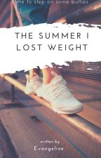 The Summer I Lost Weight by evangeline360