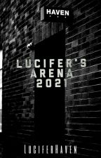 Lucifer's Arena 2021 by LuciferHaven