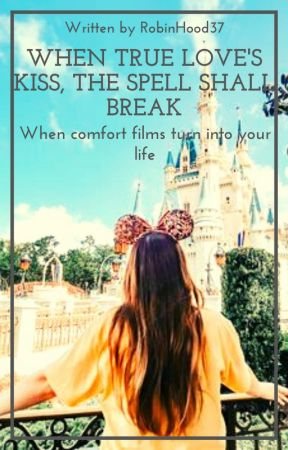 When True Love's Kiss, The Spell Shall Break *SLOW UPDATES* by RobinHood37