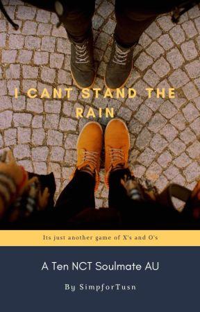 I Cant Stand the Rain || A Ten Soulmate AU by Simpbur_Soot