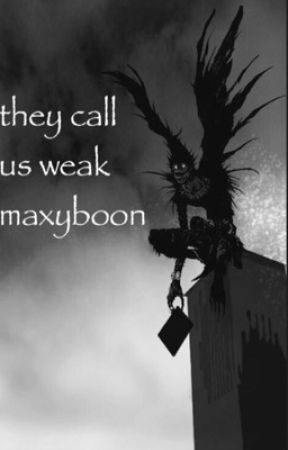 they call us weak by maxyboon