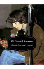 If I Needed Someone ( George Harrison x reader ) by yoaticas