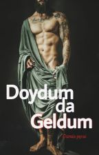 Doydum Da Geldum / WattyTrEleştiri by Kndn_xatin
