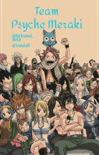 The Psyche Meraki [Fairy Tail Fan-Fiction] by Det3rmined_Writ3r