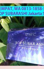 BAYAR DITEMPAT, WA 0813-1858-5085 Harga Obat SOP SUBARASHI Jakarta Selatan by HargassubarashiJkt