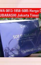 ORIGINAL, WA 0813-1858-5085 Harga Obat SOP SUBARASHI Jakarta Timur by HargassubarashiJkt