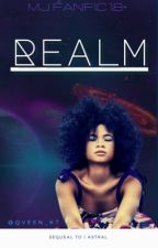 Realm. | MJ Fanfic  by qveen_k7