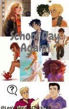 School Day Again (Heroes of Olympus Fan Fic) by LeoValdezVSChickFilA