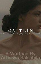CAITLIN by arfeisyasalsabila