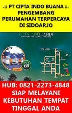 0821-2273-4848 Cipta Land Candi Perumahan Harga 200 Jutaan Kedung Peluk Sidoarjo by ciptaindobuana