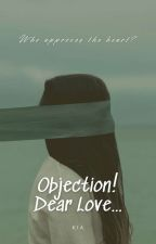 Objection! Dear Love... by kingzxxx