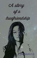 ❤A STORY OF A TRUE FRIENDSHIP ❤ by janijam123