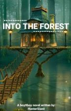 Into The Forest (BXB) ni HunterSiann