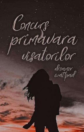 CONCURS - Primăvara visatorilor  by wattpa_dreamer