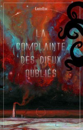 La Complainte des Dieux Oubliés by LuizEsc