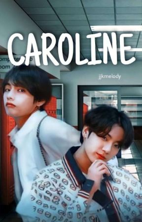 CAROLINE   Taekook by Jjkmelody