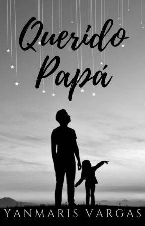 Querido papá by YanmarisVargass