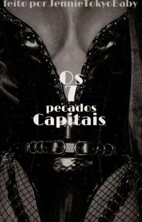 7 Pecados Capitais (Pausada) by JennieTokyoBaby