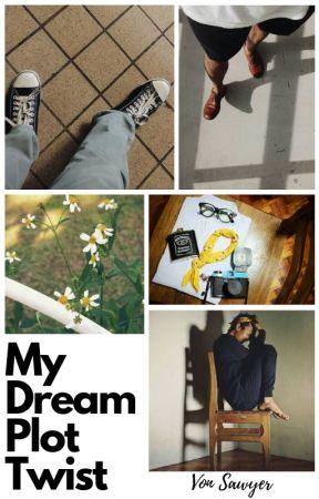 My Dream Plot Twist by writervonsawyer