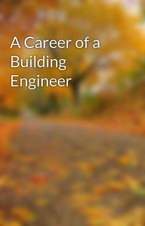 A Career of a Building Engineer by shohanurrahmanx