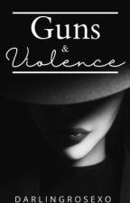 Guns & Violence  by darlingrosexo