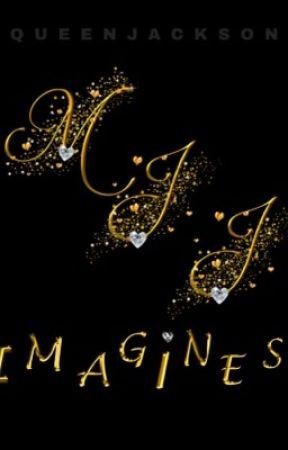 MJJ IMAGINES (18+) by QueenJackson7