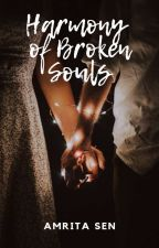 Harmony Of Broken Souls by munsen12