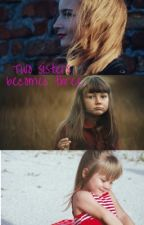 Two sisters becomes three by LilyLunaPotter01