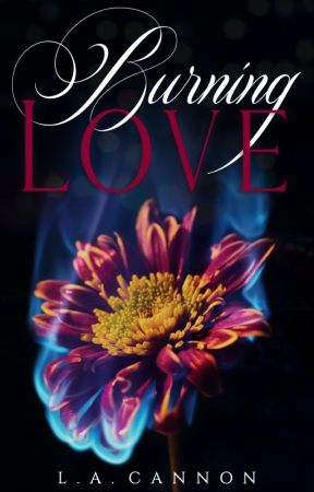 BURNING LOVE by LACannon