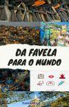 DA FAVELA PARA O MUNDO 🌍 cover
