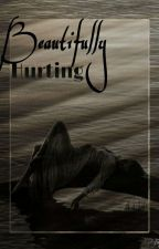 Beautifully Hurting  by DeijaTinley