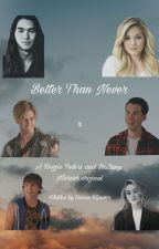 Better than Never (2) by multifandoms2005