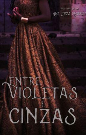 Entre Violetas e Cinzas (EM BREVE) by AnaLuMarriel