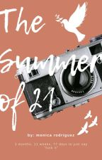 The Summer of 21 by 0monic09