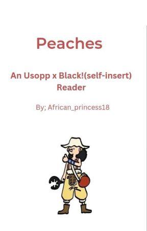 Peaches || An Usopp x Black!(Self-insert)Reader One Piece Fanfiction by African_princess18