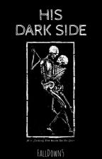 His Dark Side (Edited Version) by FallDown5