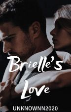 Brielle's Love (Kingston Spin-off #3) ✔️ by unknownn2020