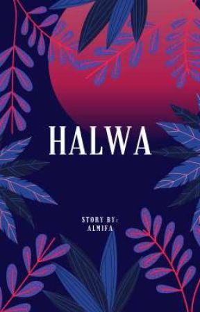 HALWA [ON- GOING] by Almifa29
