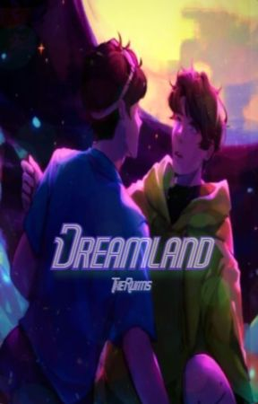 Dreamland | DNF by TheRuiins